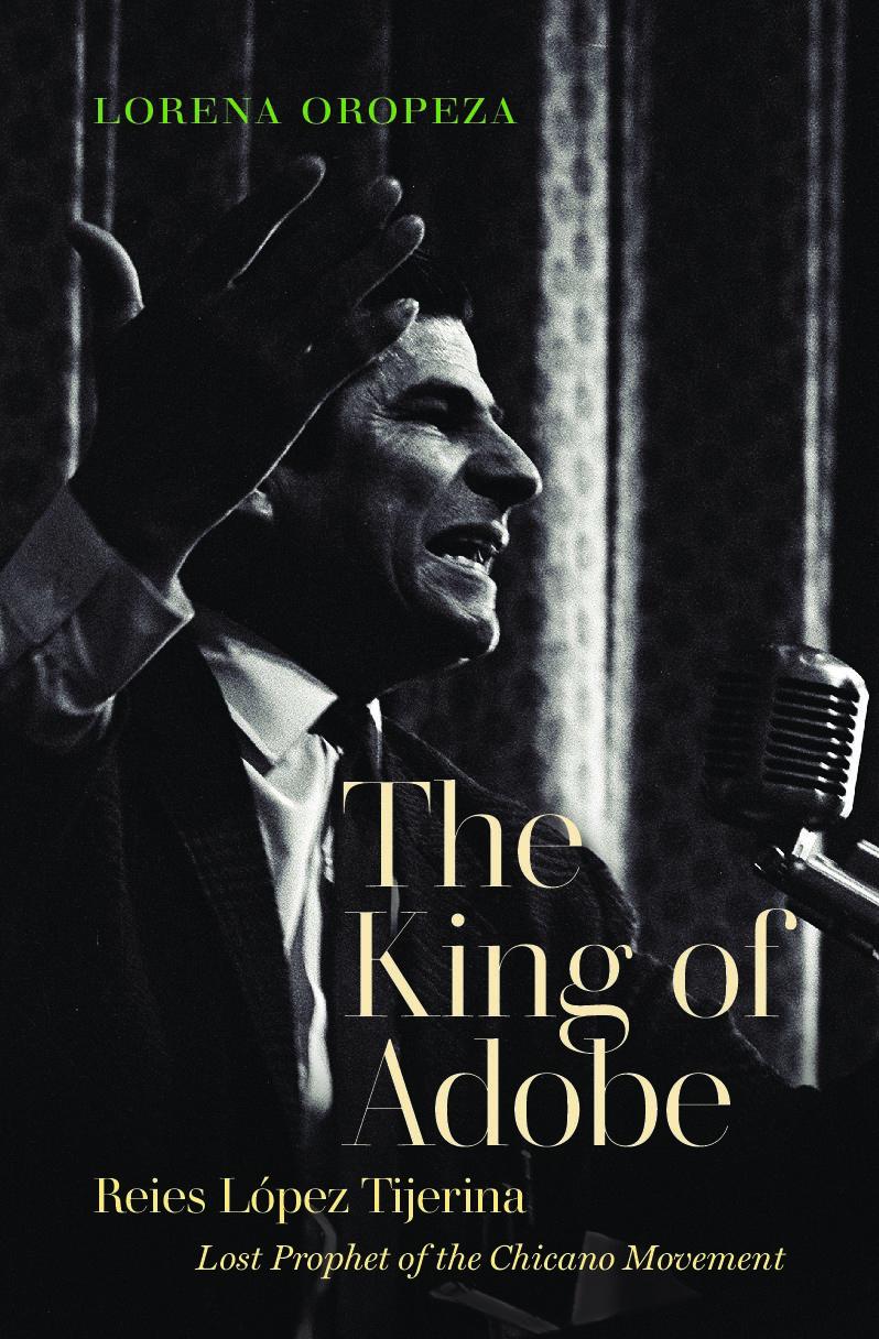 The King of Adobe: Reies López Tijerina, Lost Prophet of the Chicano Movement (postponed)