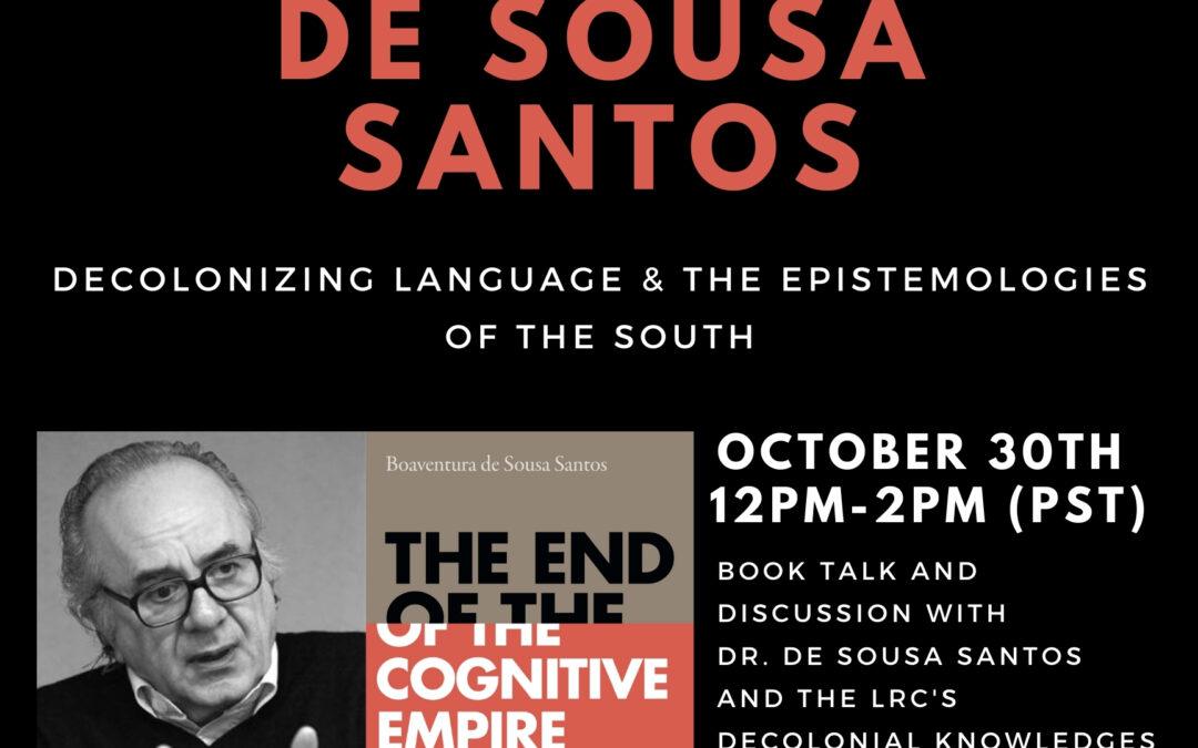 (TIME CHANGE TO 12pm) The End of the Cognitive Empire: A Book Talk by Boaventura de Sousa Santos
