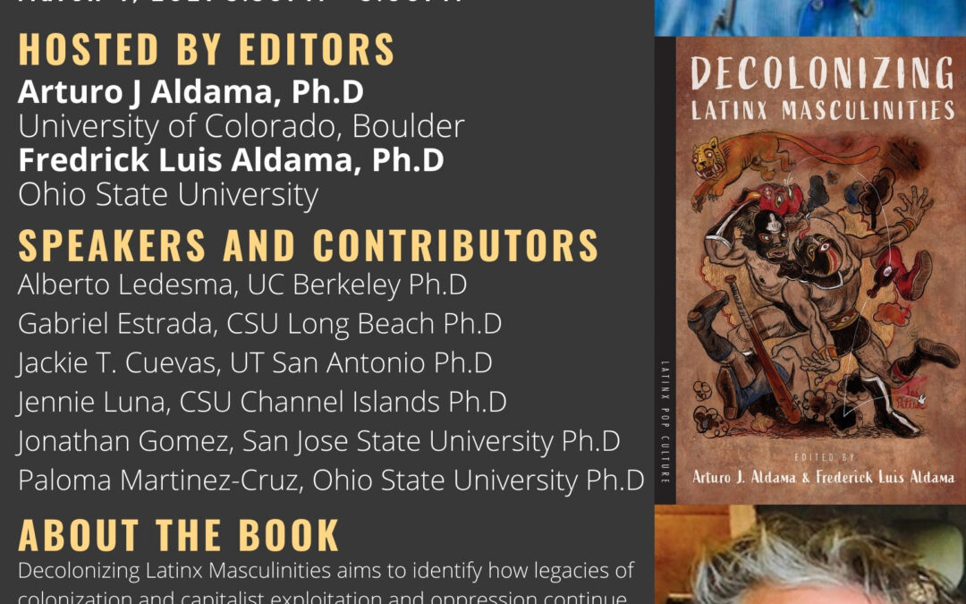 Decolonizing Latinx Masculinities Book Talk & Celebration
